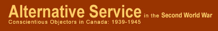 Alternative Service in the Second World War: Conscientious Objectors in Canada 1939-1945